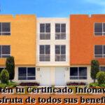 Obtén tu Certificado Infonavit y comienza a disfrutar de todos sus beneficios