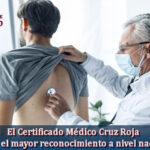 Te decimos qué es y la importancia del Certificado Médico Cruz Roja