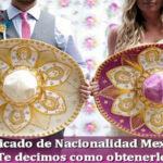 Necesitas el Certificado de Nacionalidad Mexicana – Te decimos como obtenerlo