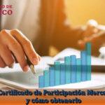 Conoce qué es el Certificado de Participación Mercantil y cómo obtenerlo