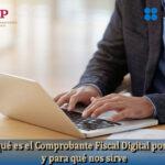 Qué es el Comprobante Fiscal Digital por Internet y para qué nos sirve
