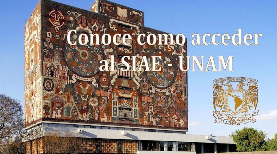 Conoce como acceder al SIAE - UNAM