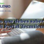 ¿Qué conoces de Mi Portal Tecmilenio? – Veamos si es lo mismo que sabemos nosotros