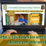 Todo lo que puedes hacer a través del portal UABC