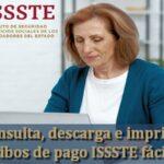 Cómo consultar, descargar e imprimir tus recibos de pago ISSSTE